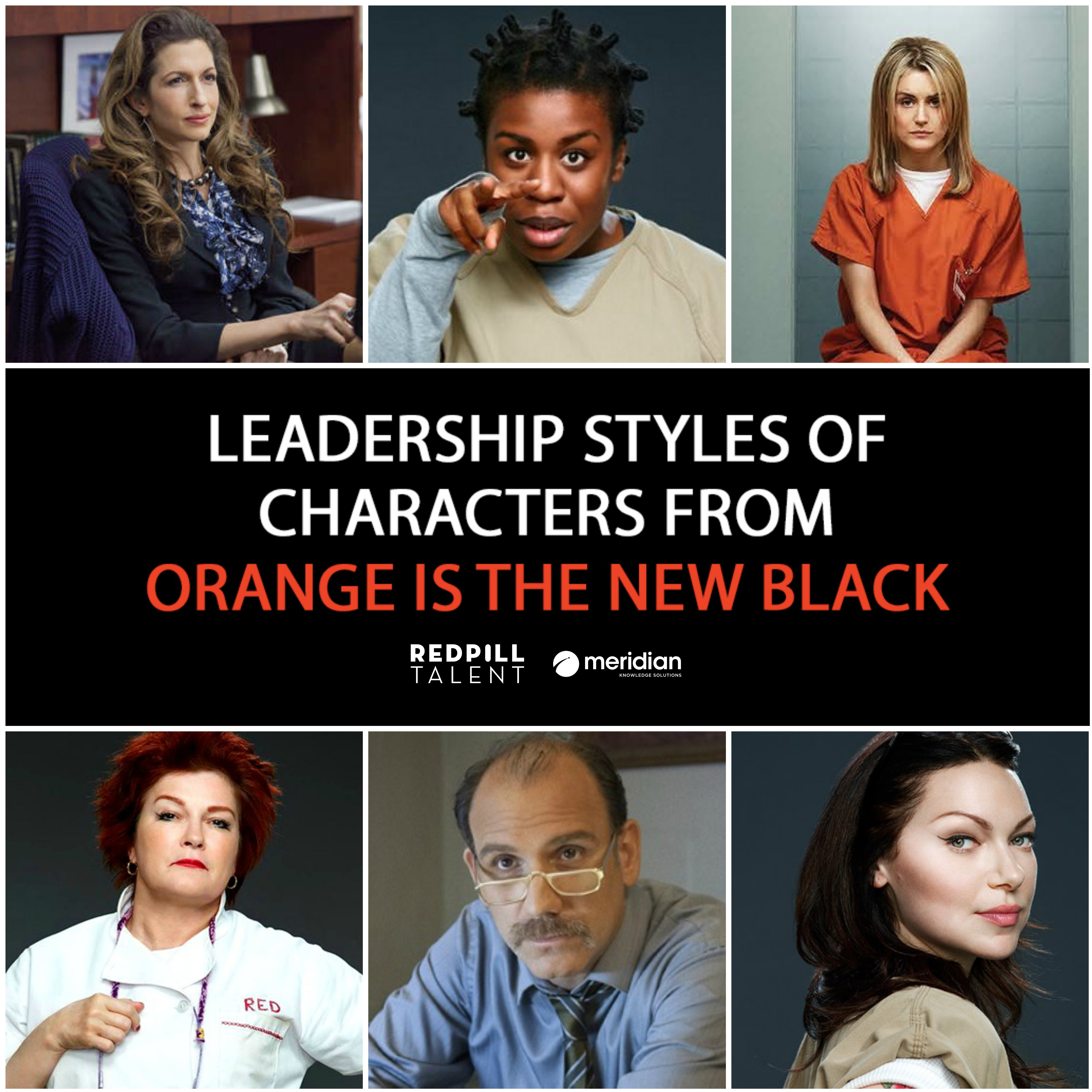 Leadership Styles of Characters from Orange is The New Black