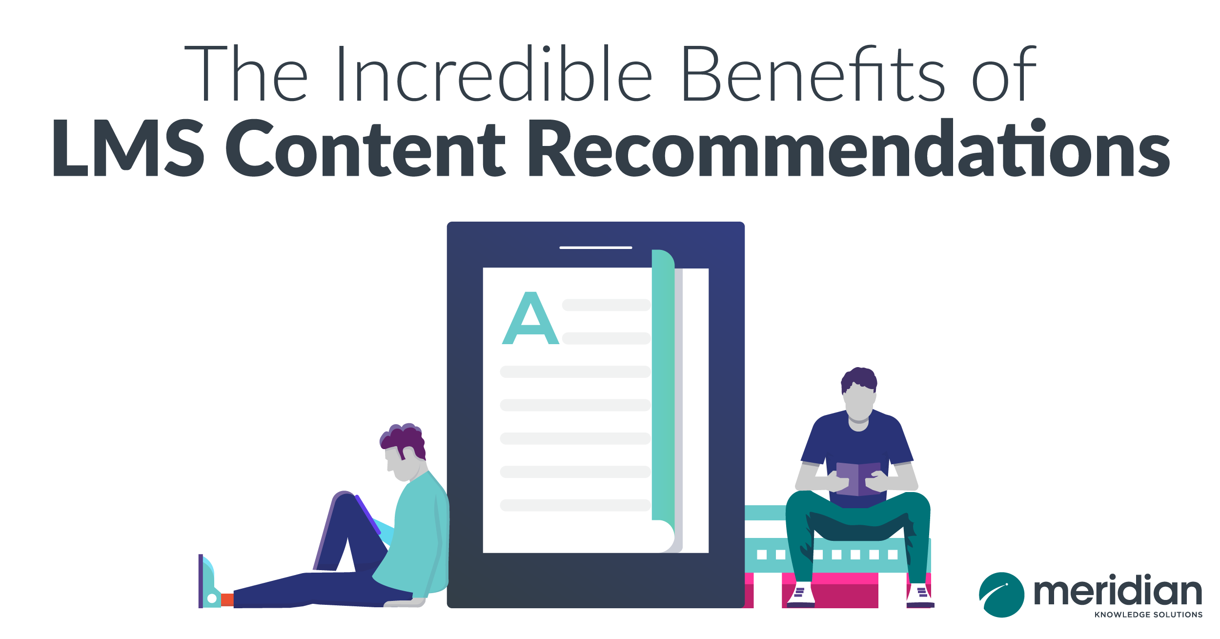 The Incredible Benefits of LMS Content Recommendations